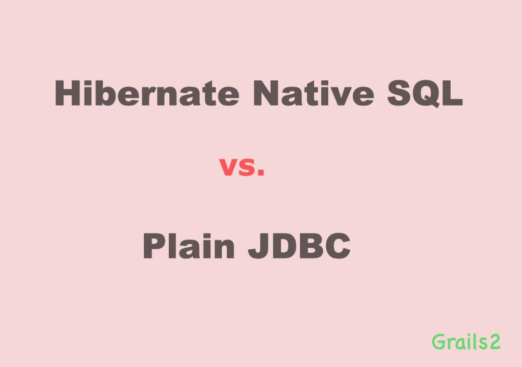 Hibernate Native SQL Query vs. Plain JDBC